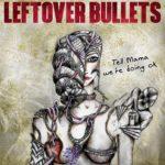 Leftover Bullets official release date on April 27th
