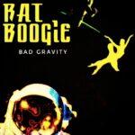 Rat Boogie – Bad Gravity