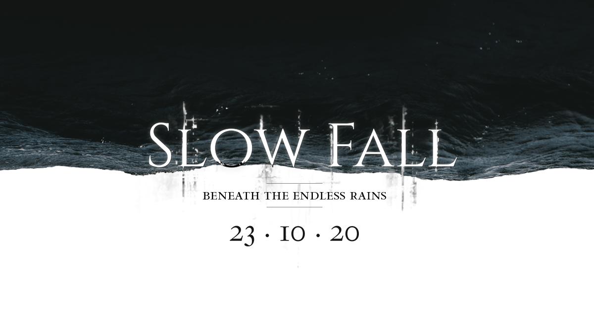 Slow Fall – Beneath the Endless Rains