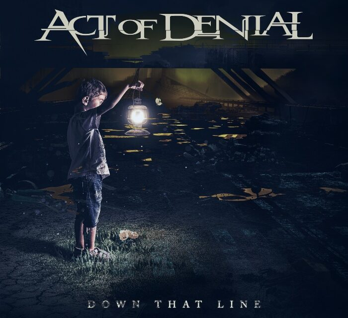 ACT OF DENIAL New Single Down That Line Coming October 25th