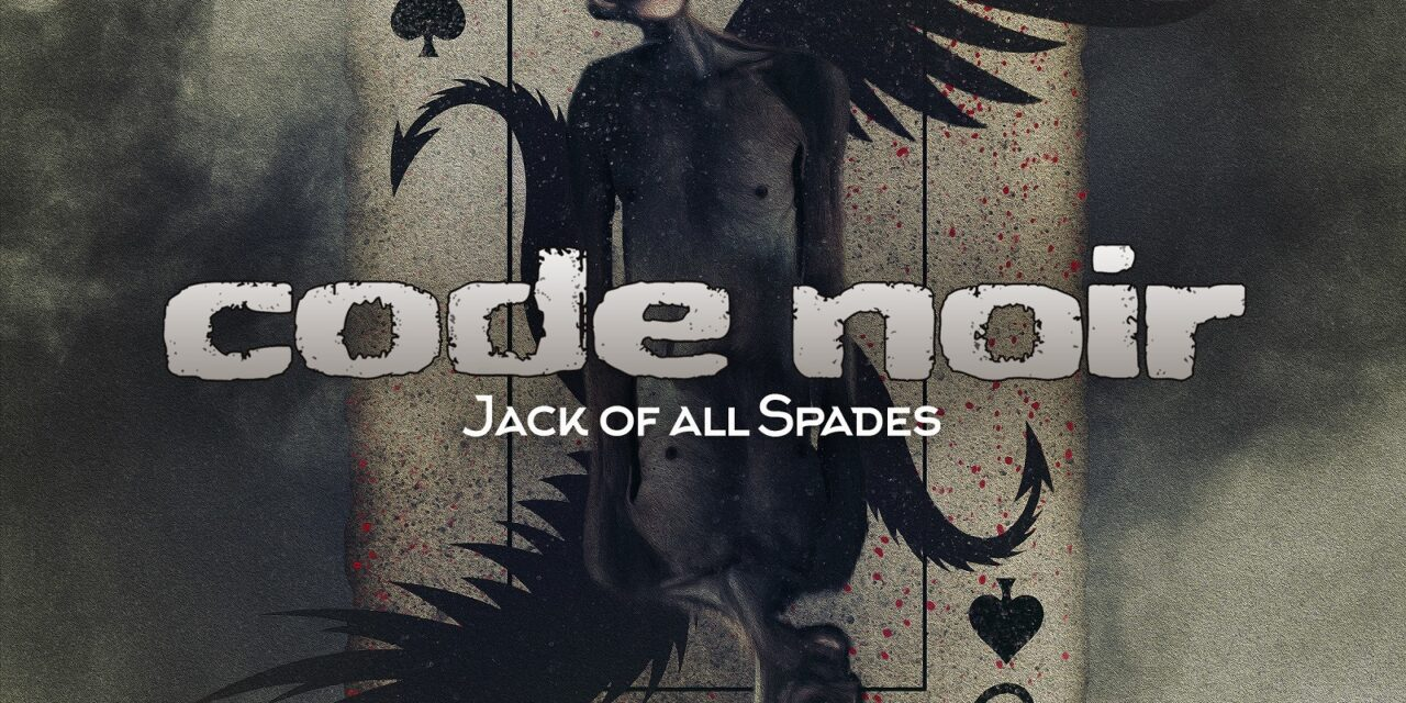 Hear Code Noirs Jack of All Spades